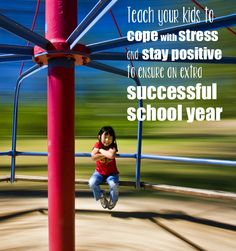 How to teach kids to deal with school stress while staying peaceful and positive