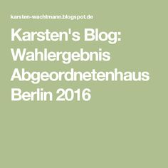Karsten's Blog: Wahlergebnis Abgeordnetenhaus Berlin 2016