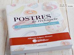 Si hace casi un año os hablaba de Comer bien a Diario, el primer libro en papel de Alfonso López, más conocido en la red como Rechupete, hoy os quiero presen...
