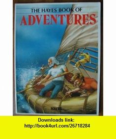 The Hayes Book of Adventures (9780886250935) Stef Donev, Mark Hughes , ISBN-10: 0886250935  , ISBN-13: 978-0886250935 ,  , tutorials , pdf , ebook , torrent , downloads , rapidshare , filesonic , hotfile , megaupload , fileserve