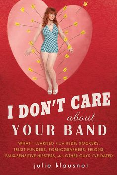 Books to read in your 20s. Age 25: I Don't Care About Your Band
