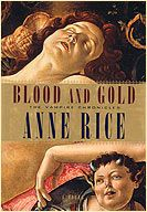 Blood and Gold, and all other 10 or so of the VAmpire Chronicles as well as the Mayfair witches