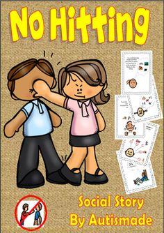 """No Hitting"" Social Story with Interactive activities and Behaviour Poster. (NEWLY ADDED A ""FIRST AND THEN"" chart for behaviour management) ""No Hitting"" This social story and accompanying activities are designed to redirect children with ASD and Special ED by targeting particular behaviours through describing the situation and explaining other peoples perspectives."