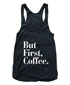 RexLambo Women's But First Coffee Flowy Athletic Racerback Tank Top black RexLambo http://www.amazon.com/dp/B015JSZ00W/ref=cm_sw_r_pi_dp_.8j.vb1Q48G6H