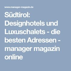Südtirol: Designhotels und Luxuschalets - die besten Adressen  - manager magazin online