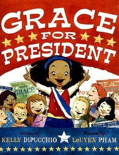Grace for President - AU Juvenile - PZ7.D6219 Gr 2008 - check availability @ https://library.ashland.edu/search~S0/i?SEARCH=0786839198 (picture book)