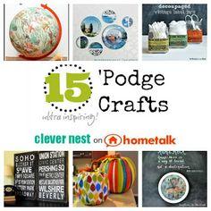 Clever Nest: 15 Ultra Inspiring 'Podge Crafts!