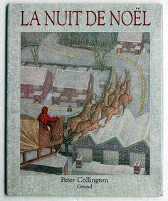 La nuit de Noël / Peter Collington. - Gründ, 1991