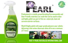Pearl Professional Waterless Car Valeting formula completely gives you the waterless freedom to clean and polish your full car exterior anytime, any place and everywhere the waterless green way. Read more..http://goo.gl/0DSzbf #pearlcarcare #pearlglobal #thinkgreen