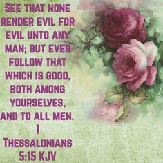 1 Thessalonians 5:15 (KJV)