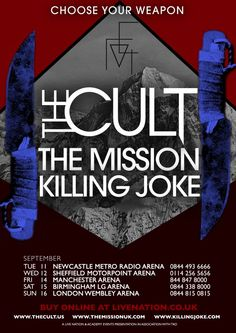This has to happen in my life. The Cult, The Mission and Killing Joke.