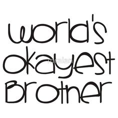 #World's #Okayest #Brother Tshirt