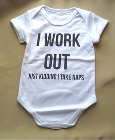 I work out – just kidding, I take naps – GeekBabyClothes.com
