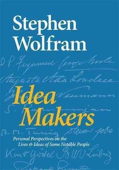 Idea Makers/Stephen Wolfram, 2016 http://bu.univ-angers.fr/rechercher/description?notice=000818253