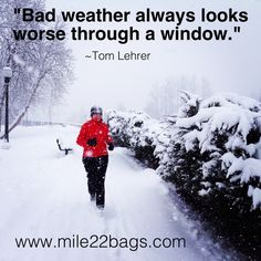 Bad weather looks worse through a window....thank goodness!  My race this morning is in 22 degree weather!