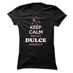 Keep Calm and Let DULCE Handle It - #sweatshirt quotes #sweater upcycle. ORDER HERE => https://www.sunfrog.com/Names/Keep-Calm-and-Let-DULCE-Handle-It-45464914-Ladies.html?68278