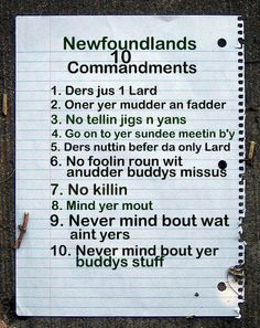 The Ten Commandments as Understood by My Ancestors. I love my Newfie roots. I Am Canadian, Canadian History, Canadian Memes, Canadian Humour, Newfoundland Canada, Newfoundland And Labrador, Newfoundland Recipes, Canada Funny, Canada Eh