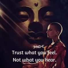 Trust your feeling buddhists spiritual quotes, life quotes и Spiritual Quotes, Wisdom Quotes, Positive Quotes, Motivational Quotes, Life Quotes, Inspirational Quotes, Reality Quotes, Buddha Thoughts, Deep Thoughts