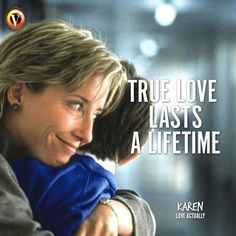 "Karen (Emma Thompson) in Love Actually: ""True love lasts a lifetime. Emma Thompson, Love Actually, Movie Quotes, True Love, Film, Movies, Movie Posters, Fictional Characters, Cards"