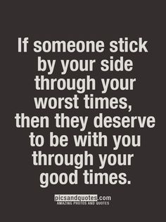 So true! They should stick by your side no matter what. They shouldn't leave your side when you are finally happy. It just shows that they never mattered and should definitely not be apart of your life.