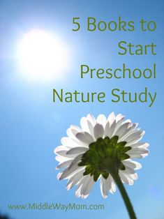 Not sure how to start nature study with your preschooler? Here are 5 books to get you headed in the right direction.