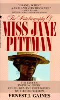 The Autobiography of Miss Jane Pitman by Earnest Gaines