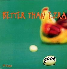 "Hope the day is like the title of this song. .. ""Good"" by Better Than Erza.... a great song from Summer of 1995..."