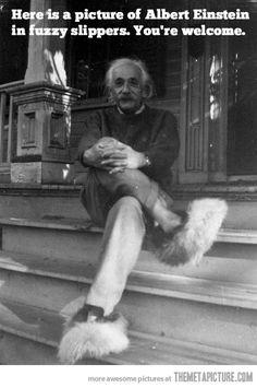 Albert Einstein in fuzzy slippers…
