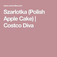 Szarlotka (Polish Apple Cake) | Costco Diva