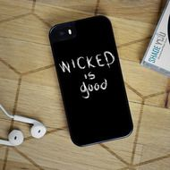 Wicked is Good - The Maze Runner iPhone 4/4S, iPhone 5/5S/5C, iPhone 6 Case, Samsung Galaxy S4/S5/S6 Edge Cases