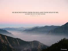 Free Download at http://crossmap.christianpost.com/backgrounds/he-reached-down-from-on-high-2721  He reached down from on high and took hold of me; He drew me out of deep waters. -2 Samuel 22:17   #Samuel #bible #deep #waters