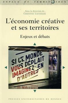 L'économie créative et ses territoires ; enjeux et débats