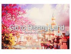 Go to Disney land.