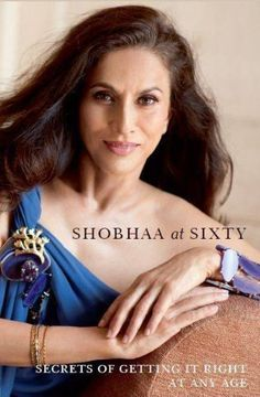 Shobhaa at Sixty: Secrets of Getting It Right At Any Age by Shobhaa De, http://www.amazon.com/dp/9380480490/ref=cm_sw_r_pi_dp_IoHoqb11JYHP9