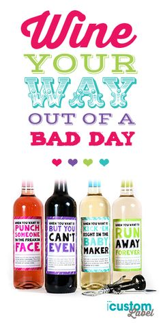 Having a Bad day? This is a good way to WINE your way out of it. Get yours at iCustomLabel