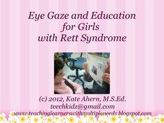 eye-gaze-and-education-in-rett-syndrome by Kate Ahern via Slideshare