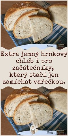 Extra jemný hrnkový chléb i pro začátečníky, který stačí jen zamíchat vařečkou. Czech Recipes, Bread Rolls, Food Dishes, Food Inspiration, Bread Recipes, Food To Make, Food And Drink, Homemade, Meals