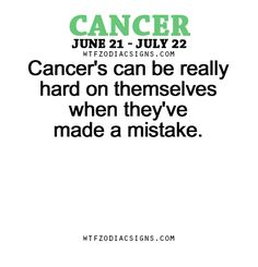 Cancer Zodiac Sign♋ can be really hard on themselves when they've made a mistake.