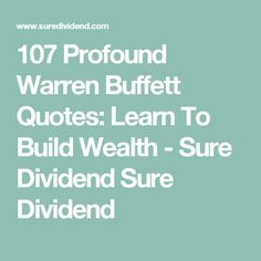 107 Best Warren Buffett Quotes On Life, Wealth, & Investing - Sure Dividend Investing In Stocks, Stock Investing, Stock List, Dividend Stocks, Warren Buffett, Money Quotes, Wealth, Chips, Learning