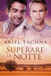 """Insaziabili Letture: Anteprima: """"SUPERARE LA NOTTE"""" di Ariel Tachna."""
