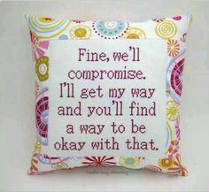 Funny Cross Stitch Pillow, Pink And Orange Pillow, Stubborn Quote from NeedleNosey Stitchery. Saved to Snarky Cross Stitch Pillows. Cross Stitching, Cross Stitch Embroidery, Cross Stitch Patterns, Sewing Quotes, Cross Stitch Quotes, Cross Stitch Pillow, Orange Pillows, Sewing Crafts, Diy And Crafts