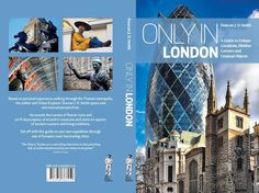 """Only in London"" reviewed at London Hut. ""An in-depth look at hidden London gems...This guide will certainly take anybody's adventure in London to a whole new level. The book is based on the author's own experiences and provides some fascinating tales."" More details at http://www.onlyinguides.com/books.php?bookid=10"