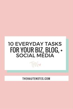These daily tasks will help you to better manage your online business, your blog, and all of your social media platforms.