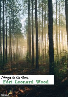 Heading to Fort Leonard Wood? Many call is Fort Lost in the Woods because it's out in the middle of nowhere, but it's not as boring as everyone thinks! Check out this list of fun things to do.