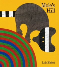 Mole's Hill: A Woodland Tale by Lois Ehlert -- Fox and Mole another great tale Reading Themes, Reading Levels, Reading Books, Date, Boomerang Books, Lois Ehlert, Reading Street, Summer Reading Program, Thing 1
