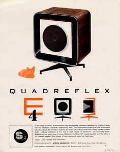 A 1957 ad for the Quadreflex speaker designed by the Eames'. Not only is the speaker design mind blowing, but look at that ad! Could have done without the creepy cat though.