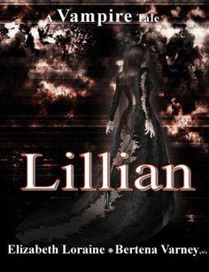 Lillian, a vampire tale by Elizabeth Loraine, http://www.amazon.com/dp/B00653N3K0/ref=cm_sw_r_pi_dp_ER2qsb16T6RY9