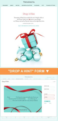 """Tiffany & Co. >> sent 12/13/12 >> Drop A Hint (or Two) >> Forward-to-a-friend (FTAF) has been largely supplanted by share-with-your-network (SWYN), but Tiffany's """"Drop A Hint"""" feature gives it new life. The preview of this fun, well-branded message shows you exactly how the information you provide will be used. –Amanda Monroe, Design Consultant, ExactTarget"""