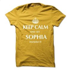 Keep Calm and Let SOPHIA  Handle It.New T-shirt - #cool shirt #tshirt outfit. CHECK PRICE => https://www.sunfrog.com/No-Category/Keep-Calm-and-Let-SOPHIA-Handle-ItNew-T-shirt.html?68278