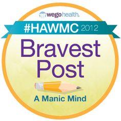 WEGO Health announces #HAWMC winners.   Bravest Post: A Manic Mind   http://www.amanicmind.com/2012/04/amanda-and-her-mother-tale-hawmc.html